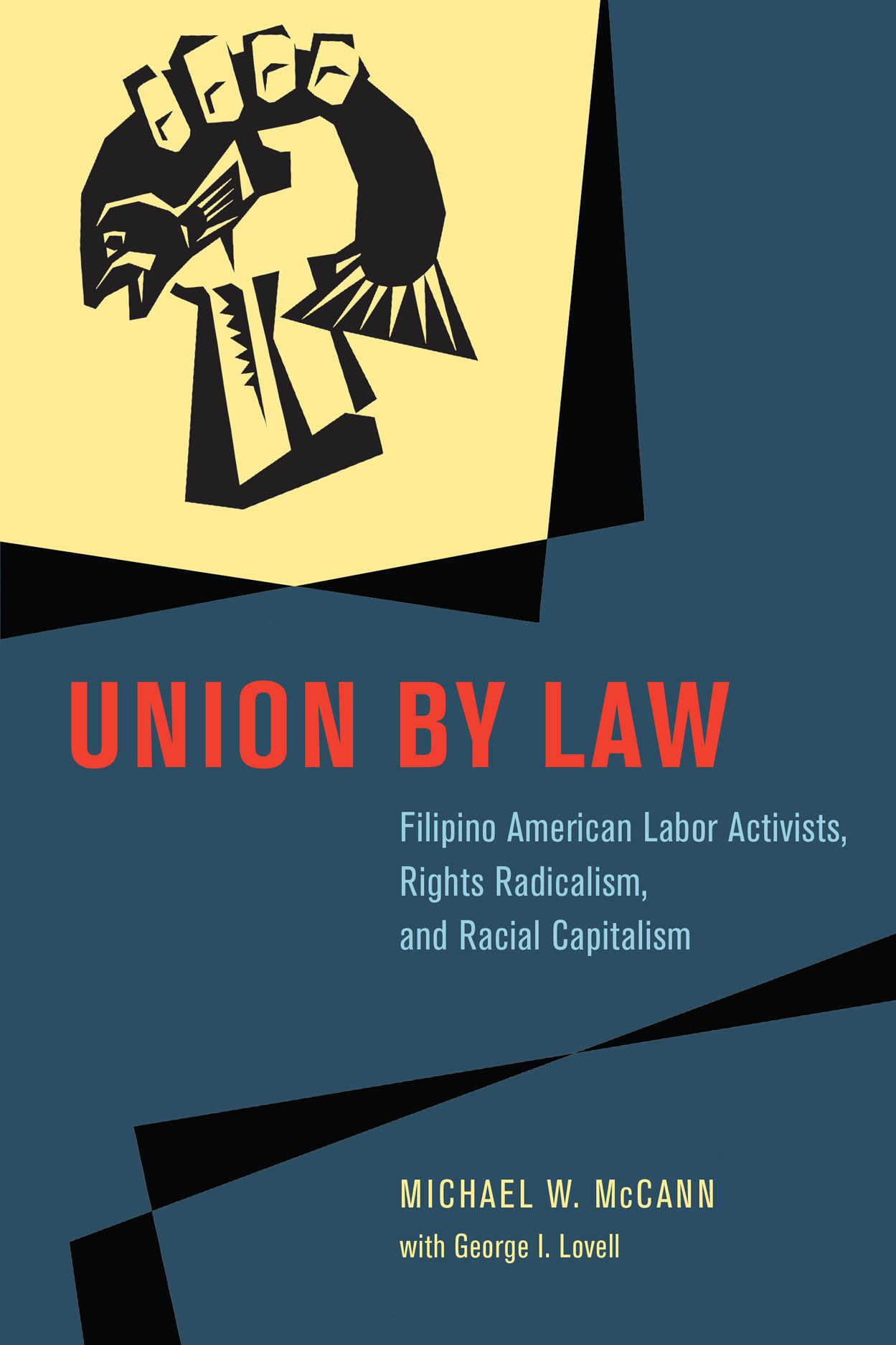 Union by Law: Filipino American Labor Activists, Rights Radicalism, and Racial Capitalism