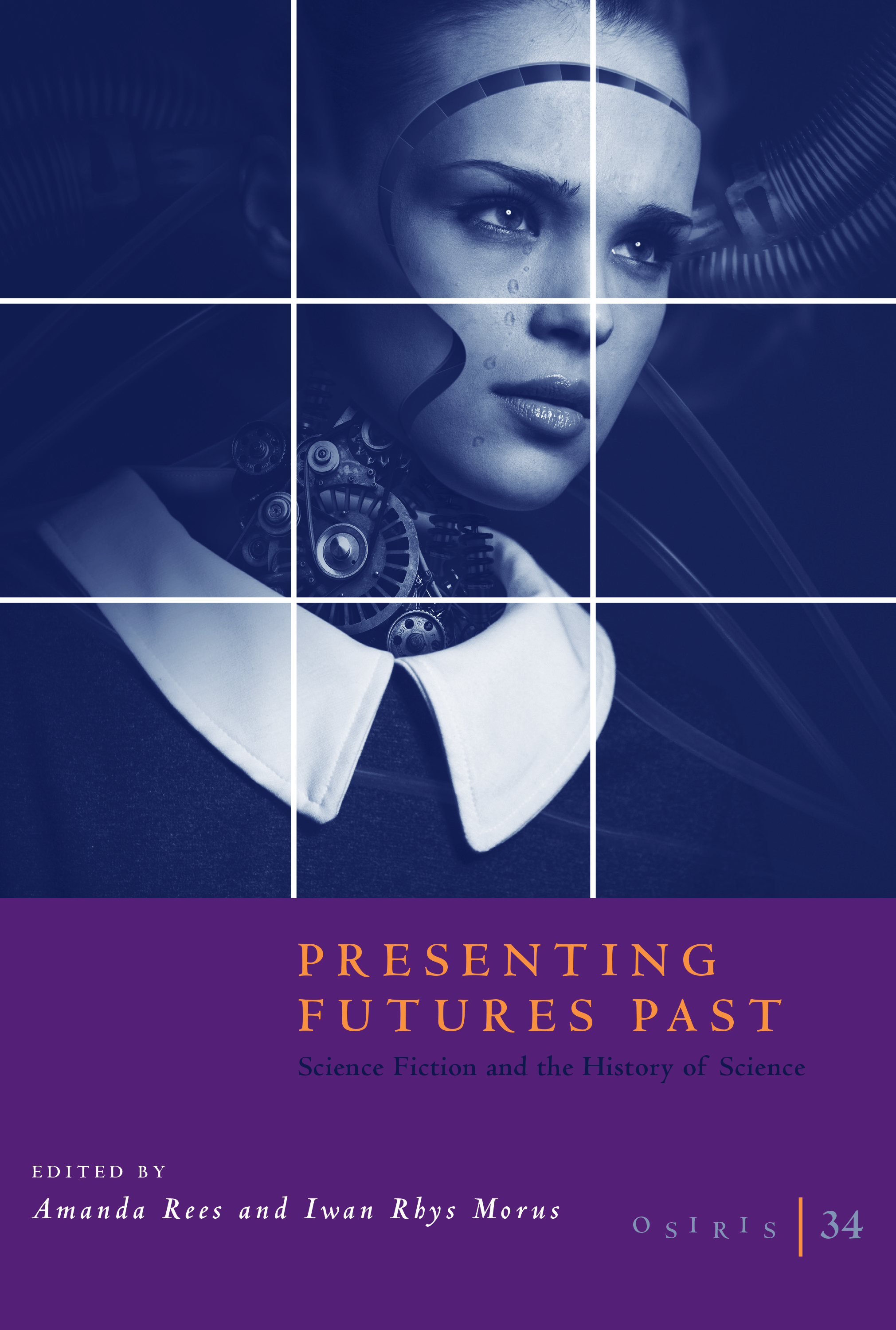 Osiris, Volume 34: Presenting Futures Past: Science Fiction and the History of Science