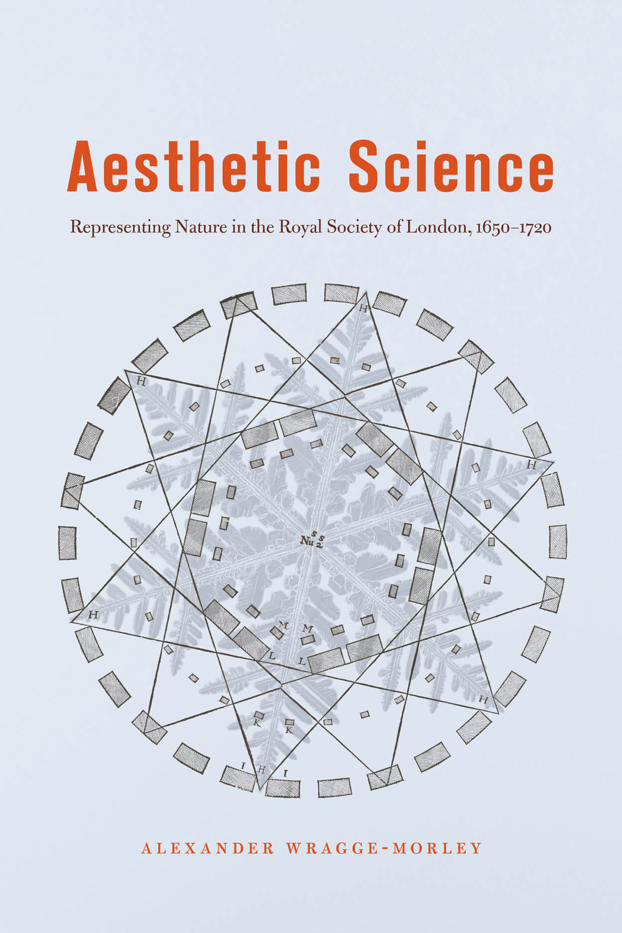 Aesthetic Science: Representing Nature in the Royal Society of London, 1650-1720
