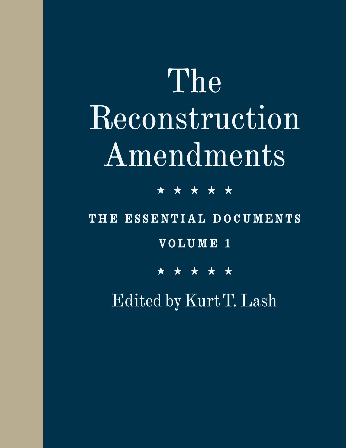 The Reconstruction Amendments: The Essential Documents, Volume 1