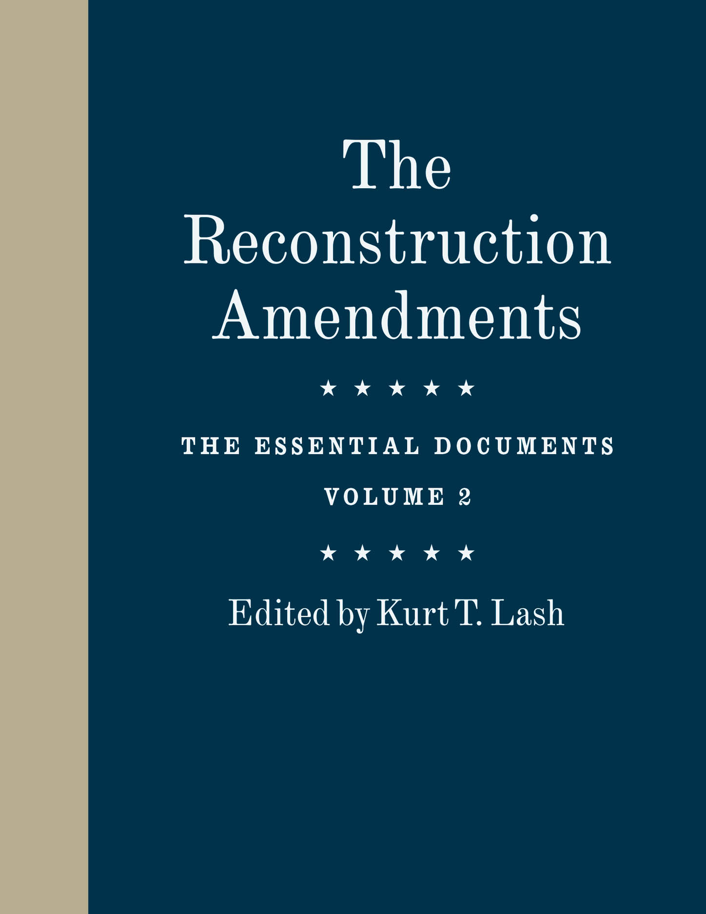 The Reconstruction Amendments: The Essential Documents, Volume 2