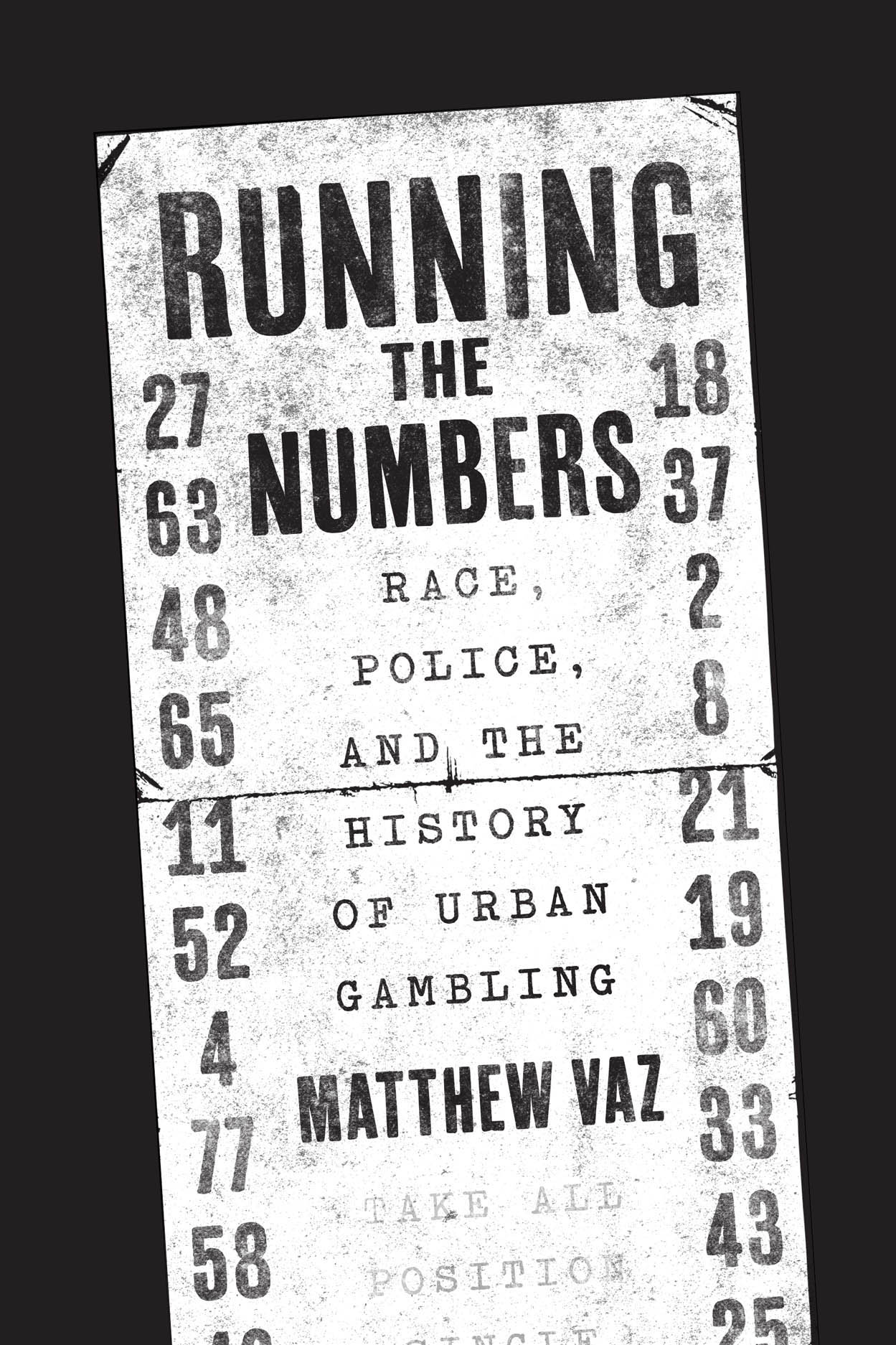 Running the Numbers: Race, Police, and the History of Urban Gambling