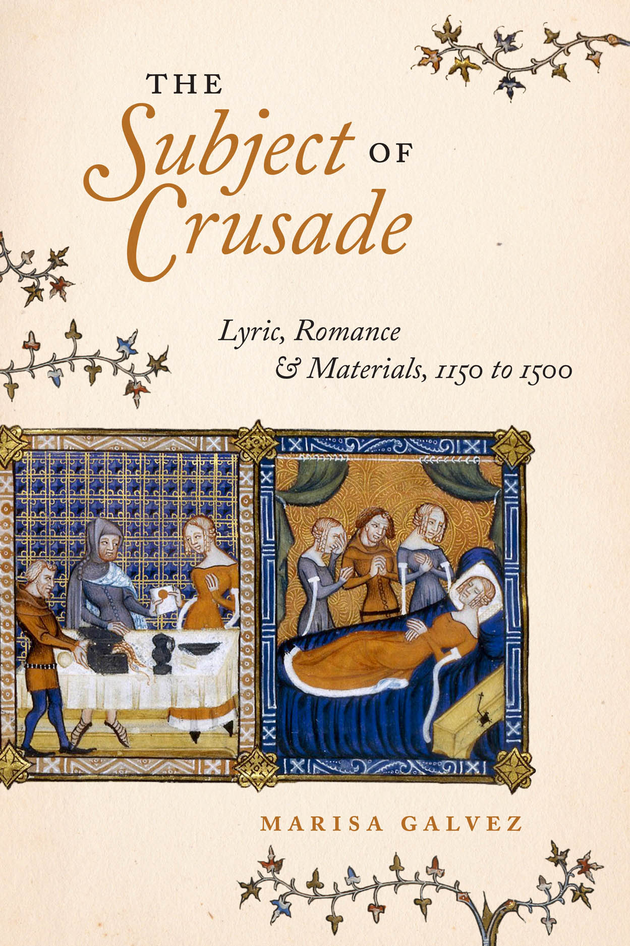 The Subject of Crusade: Lyric, Romance, and Materials, 1150 to 1500