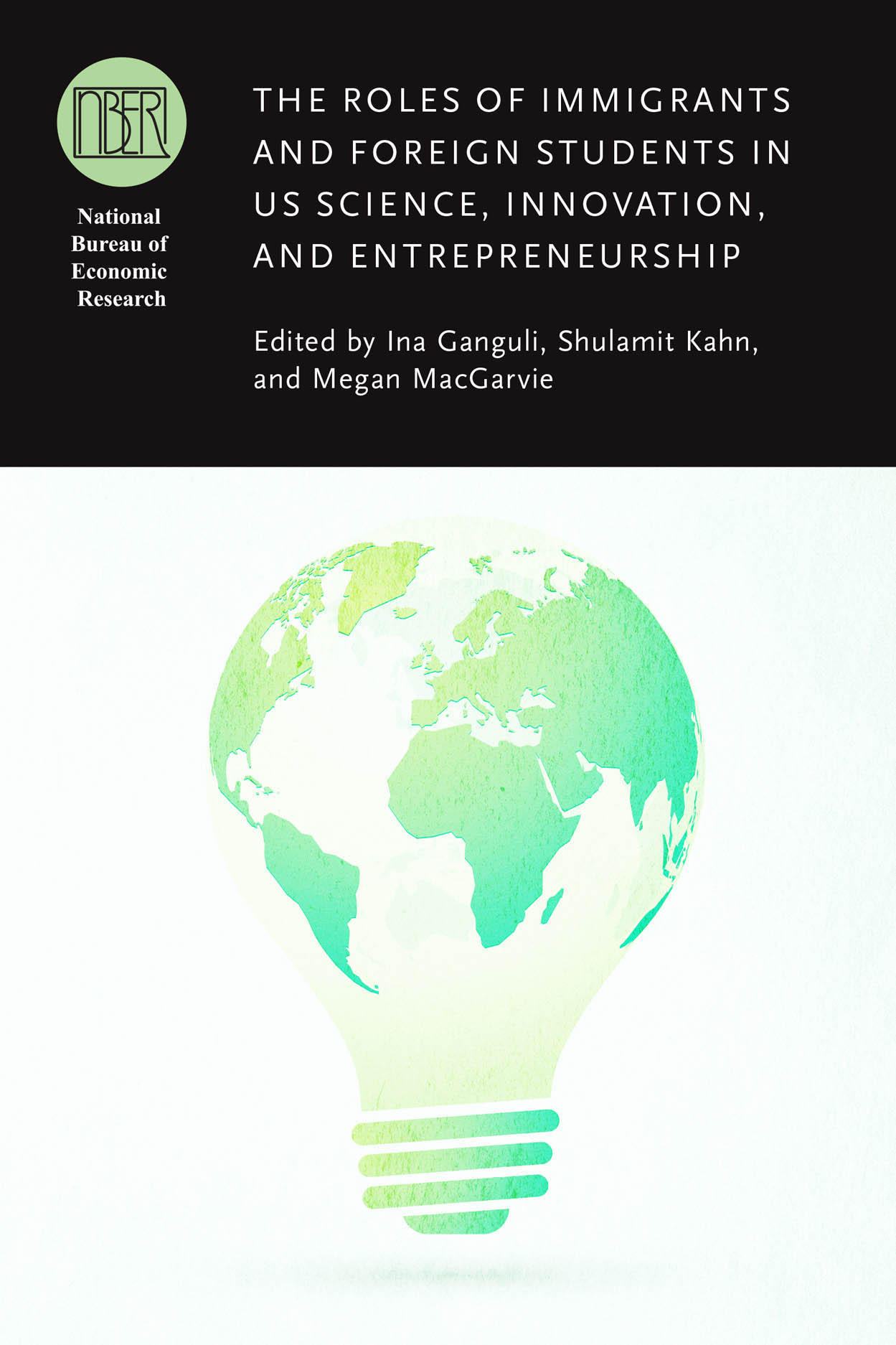 The Roles of Immigrants and Foreign Students in US Science, Innovation, and Entrepreneurship