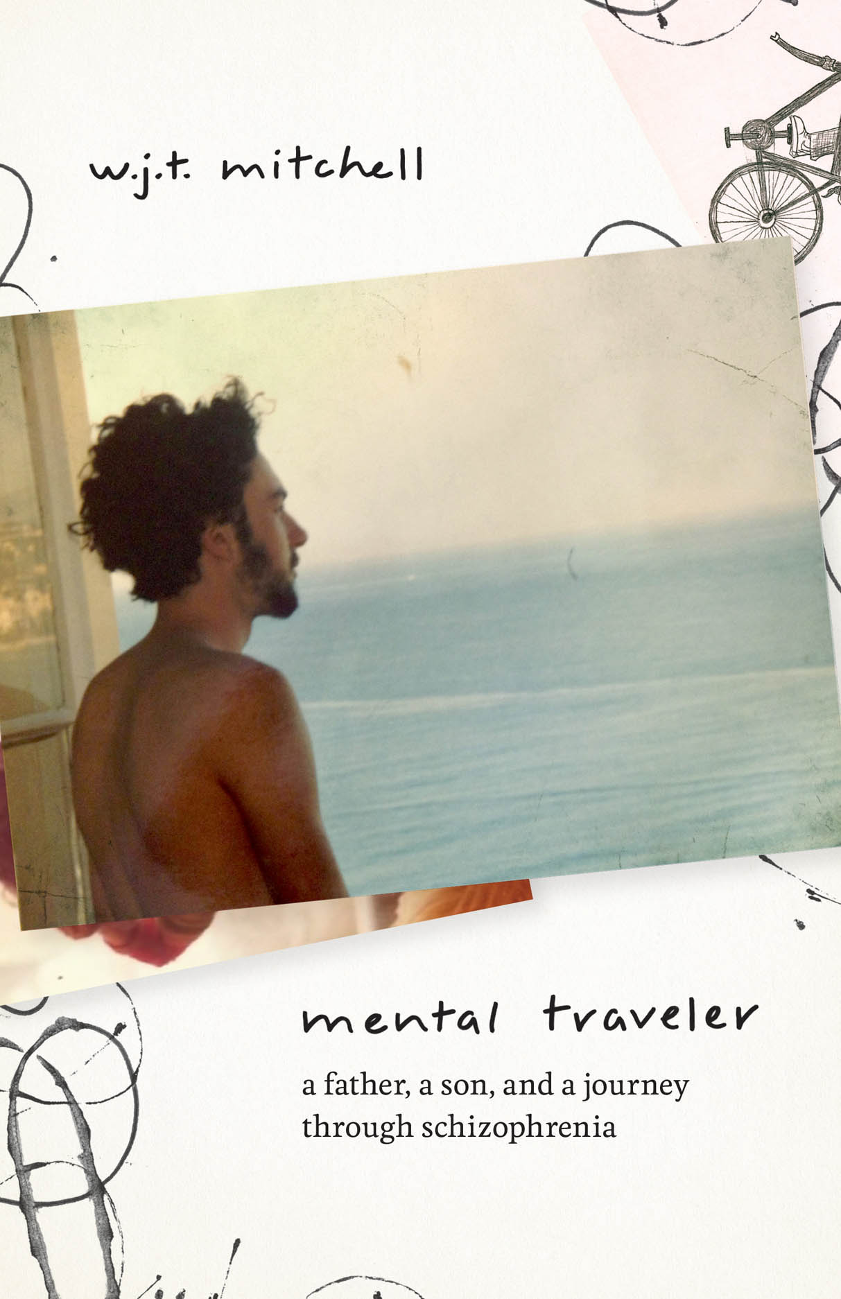 Mental Traveler: A Father, a Son, and a Journey through Schizophrenia