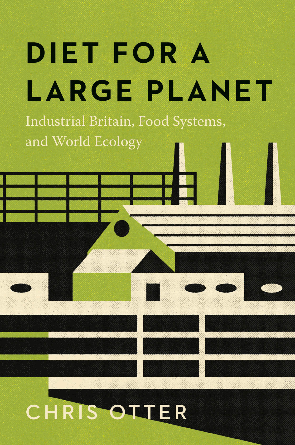 Diet for a Large Planet: Industrial Britain, Food Systems, and World Ecology