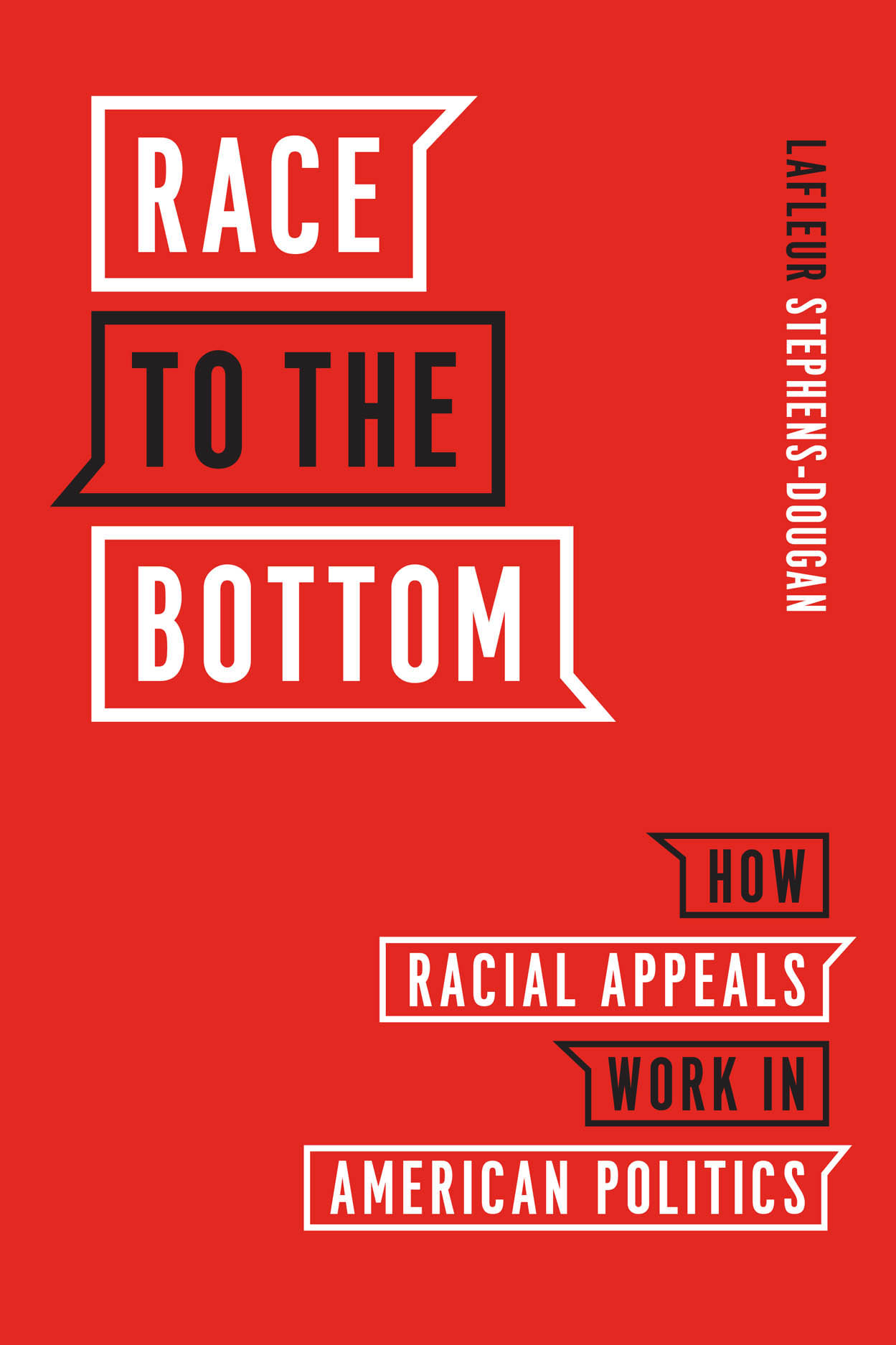 Race to the Bottom: How Racial Appeals Work in American Politics