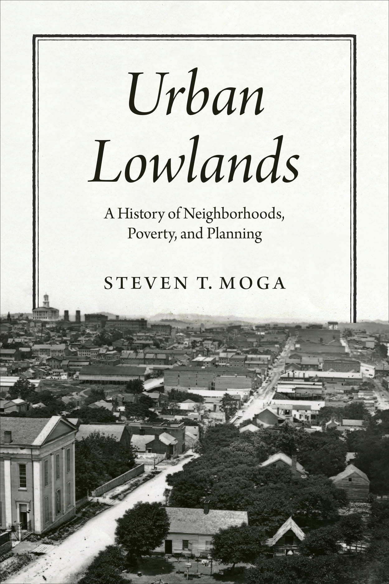 Urban Lowlands: A History of Neighborhoods, Poverty, and Planning
