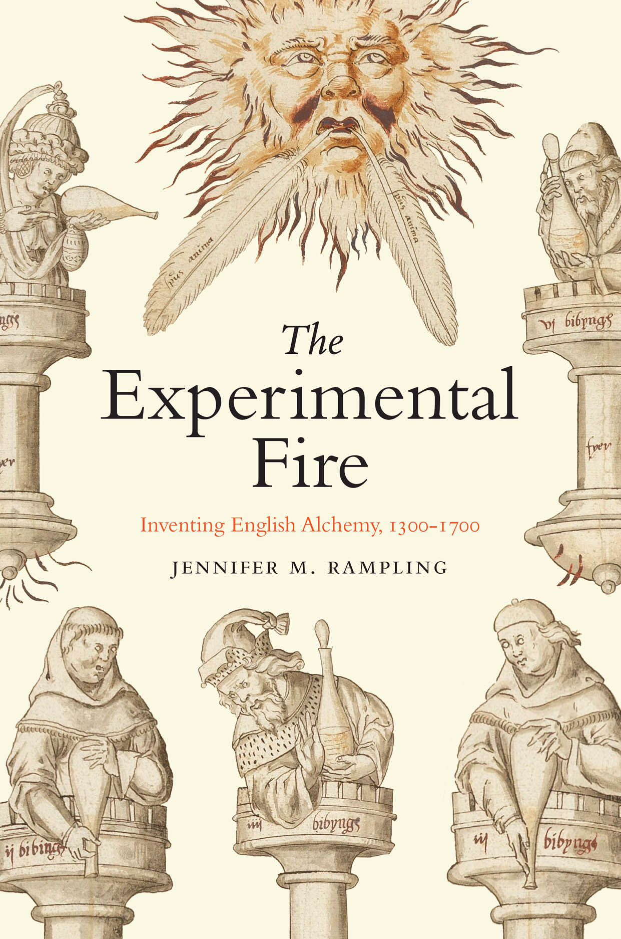 The Experimental Fire: Inventing English Alchemy, 1300-1700