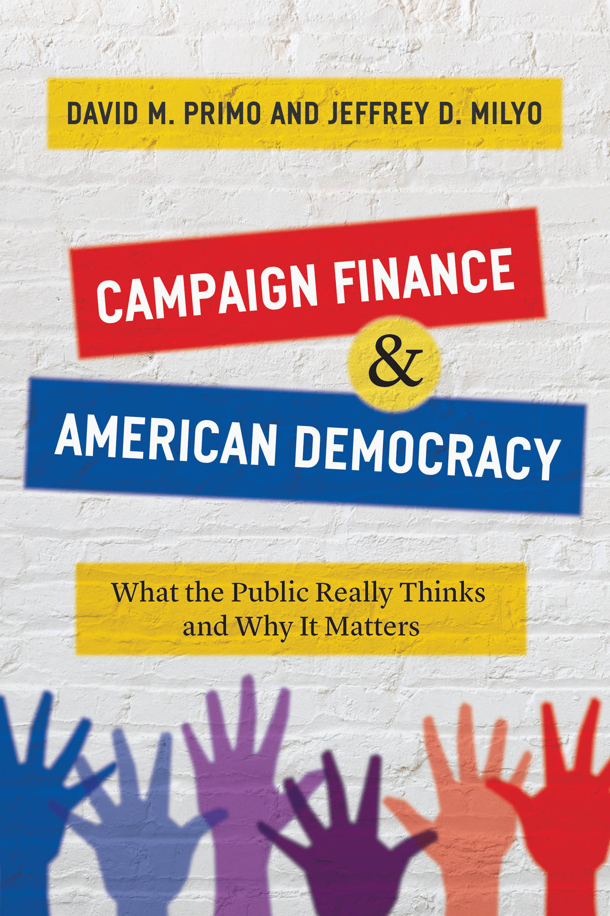Campaign Finance and American Democracy: What the Public Really Thinks and Why It Matters