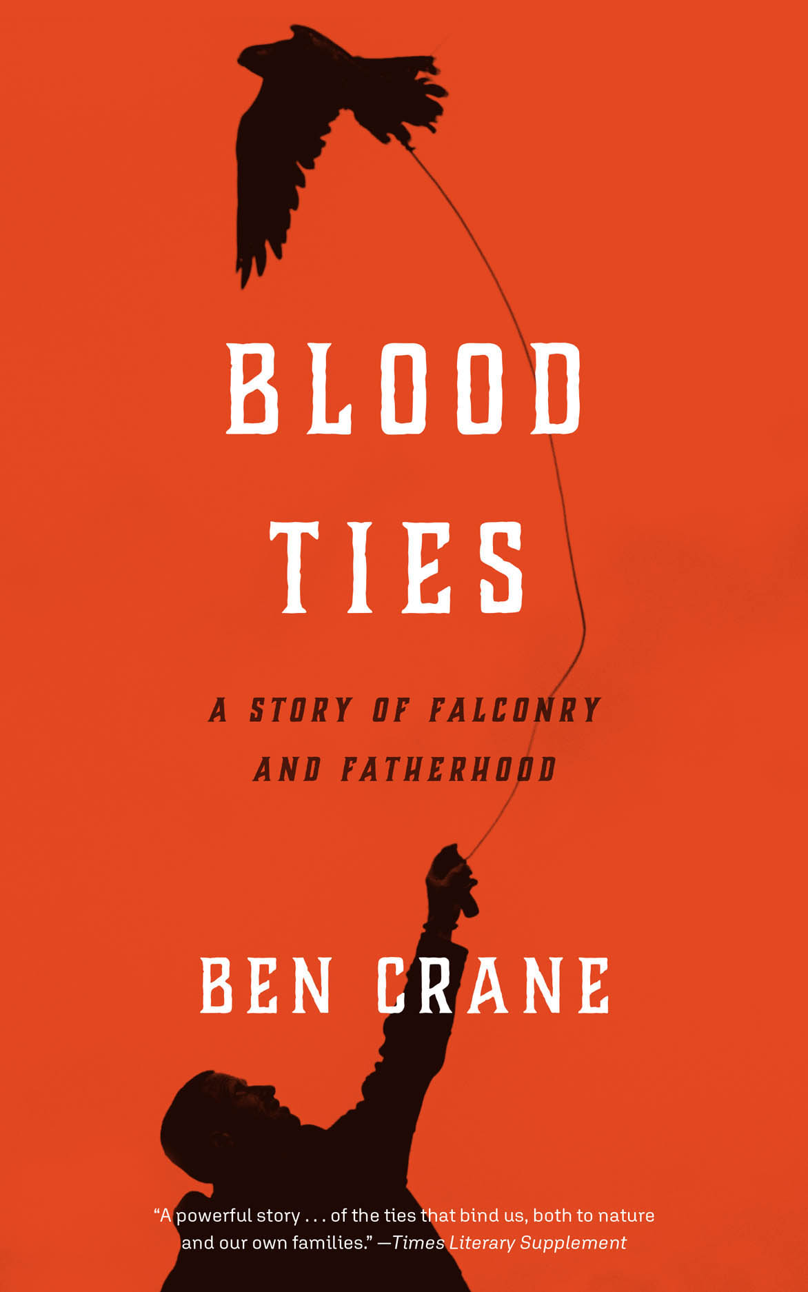 Blood Ties: A Story of Falconry and Fatherhood