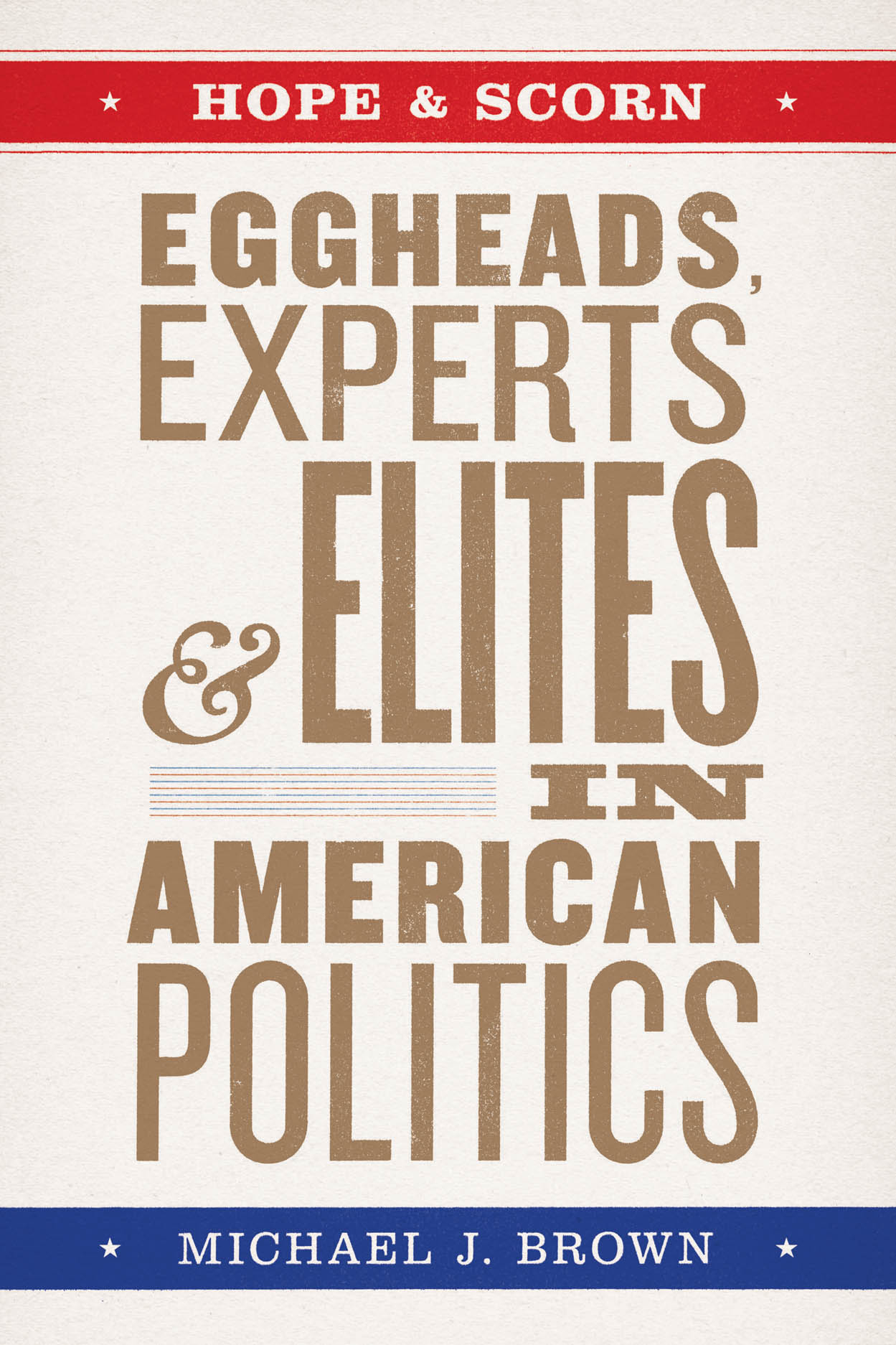 Hope and Scorn: Eggheads, Experts, and Elites in American Politics