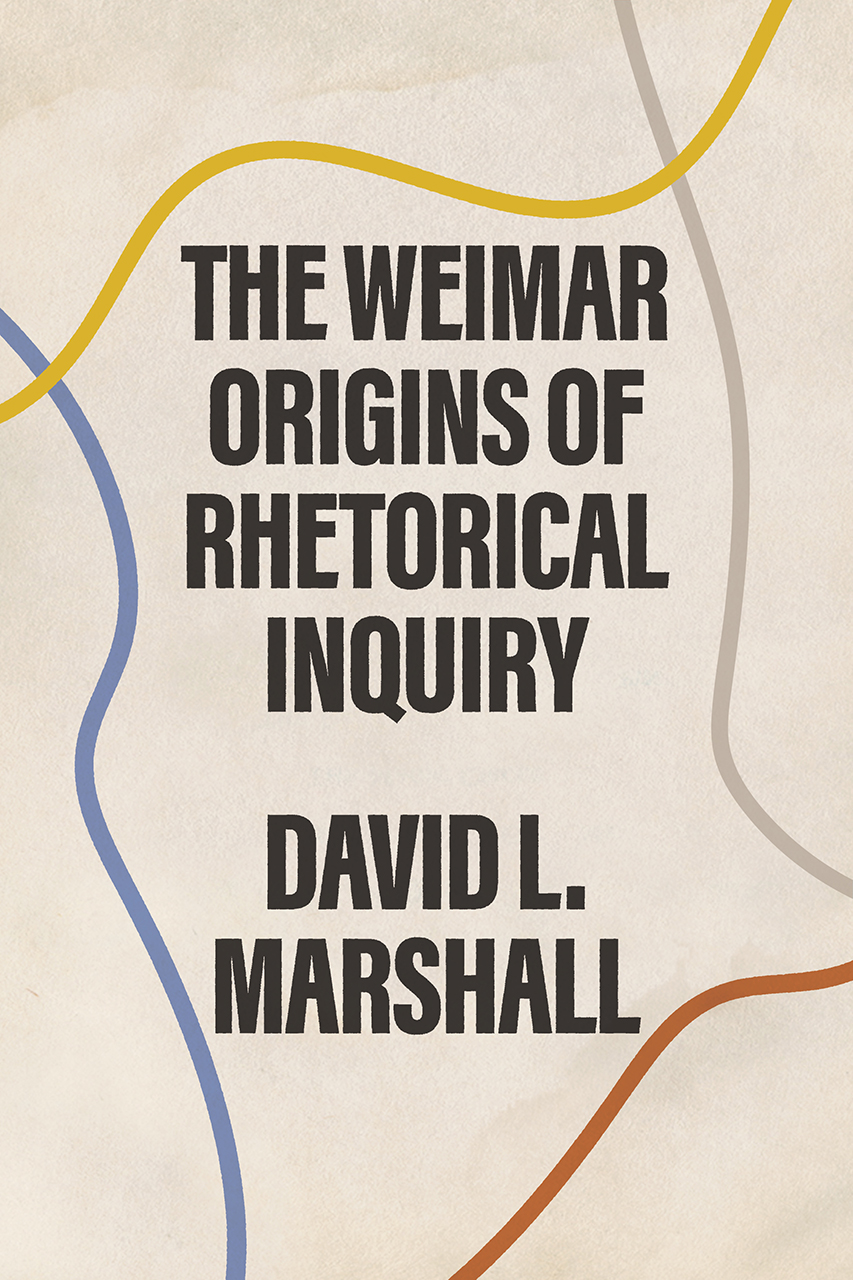 The Weimar Origins of Rhetorical Inquiry