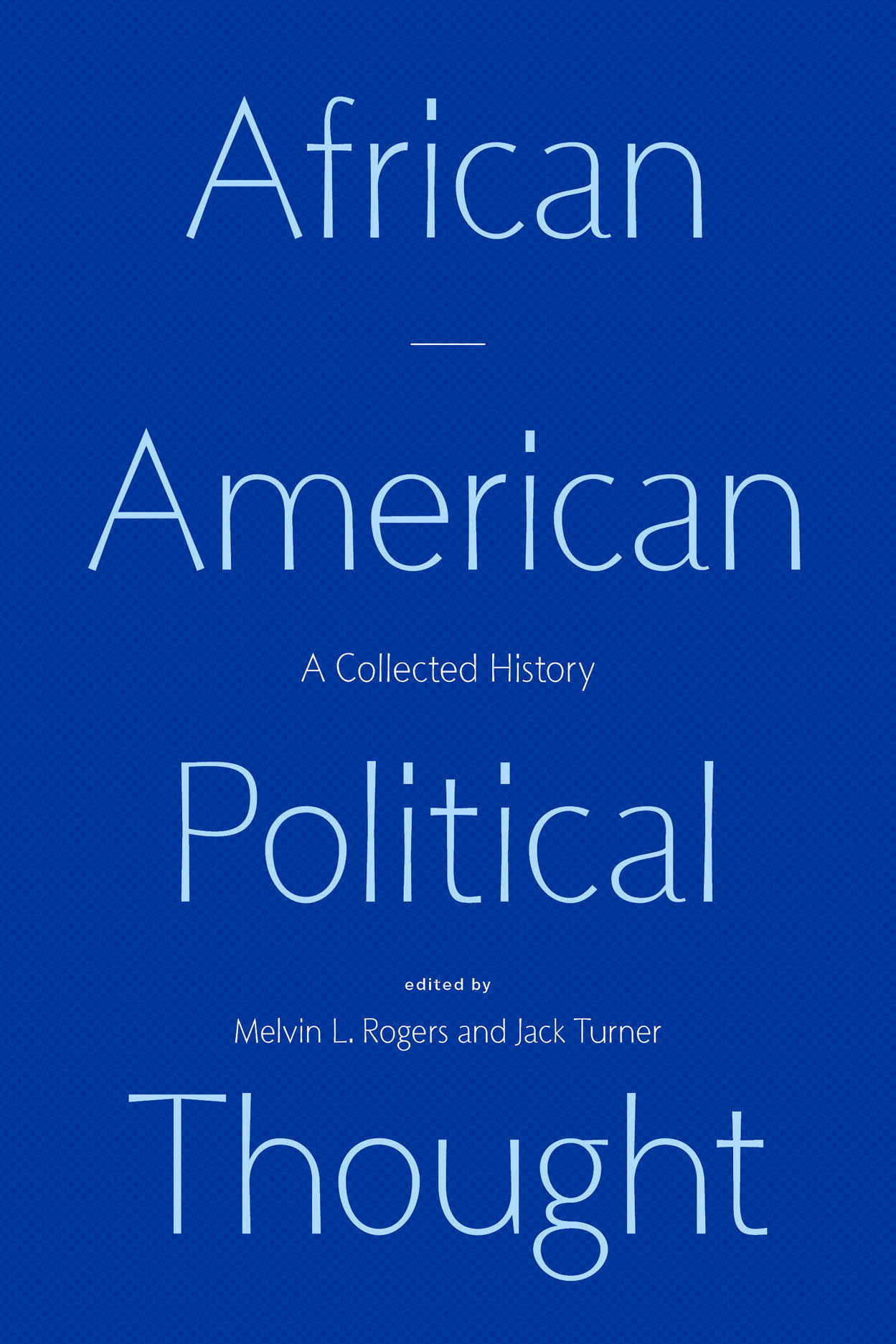 African American Political Thought: A Collected History