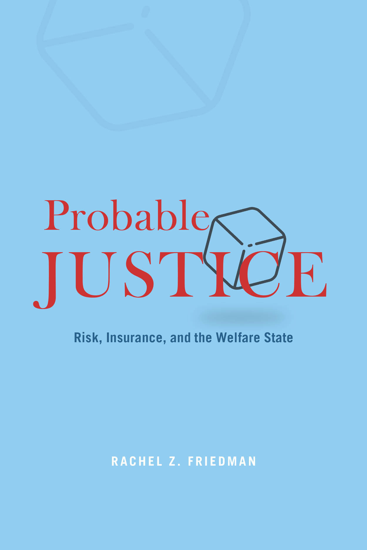 Probable Justice: Risk, Insurance, and the Welfare State