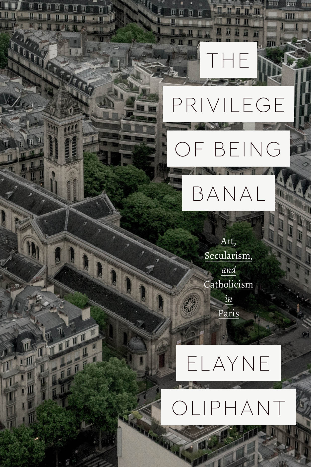 The Privilege of Being Banal: Art, Secularism, and Catholicism in Paris