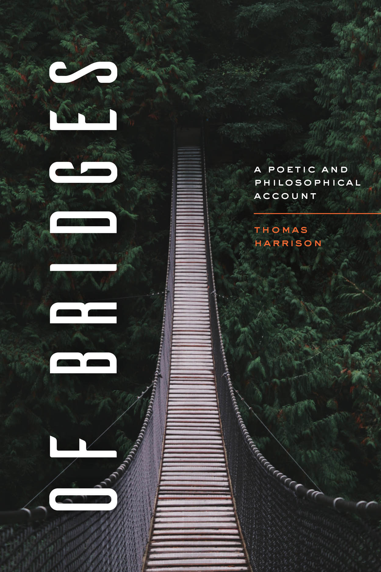 Of Bridges: A Poetic and Philosophical Account