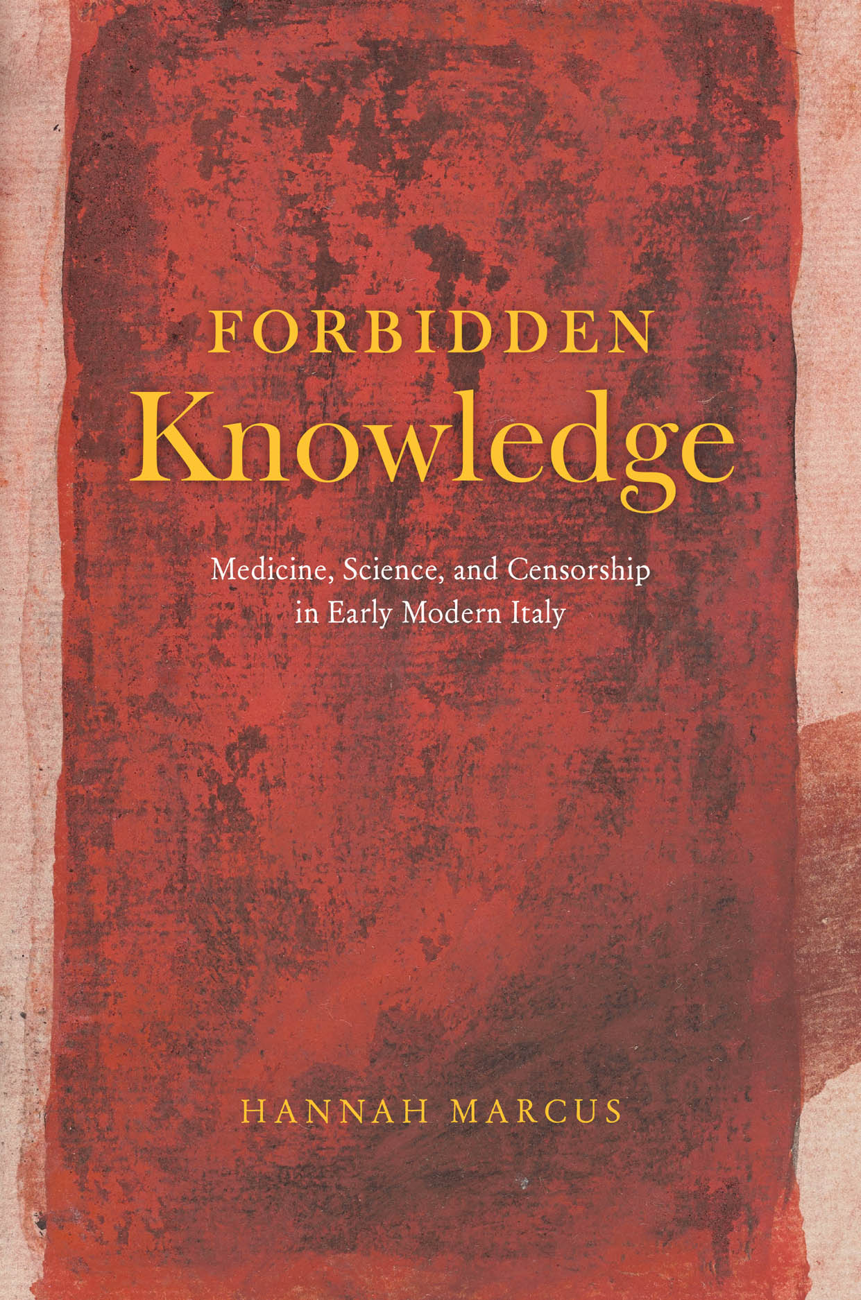 Forbidden Knowledge: Medicine, Science, and Censorship in Early Modern Italy
