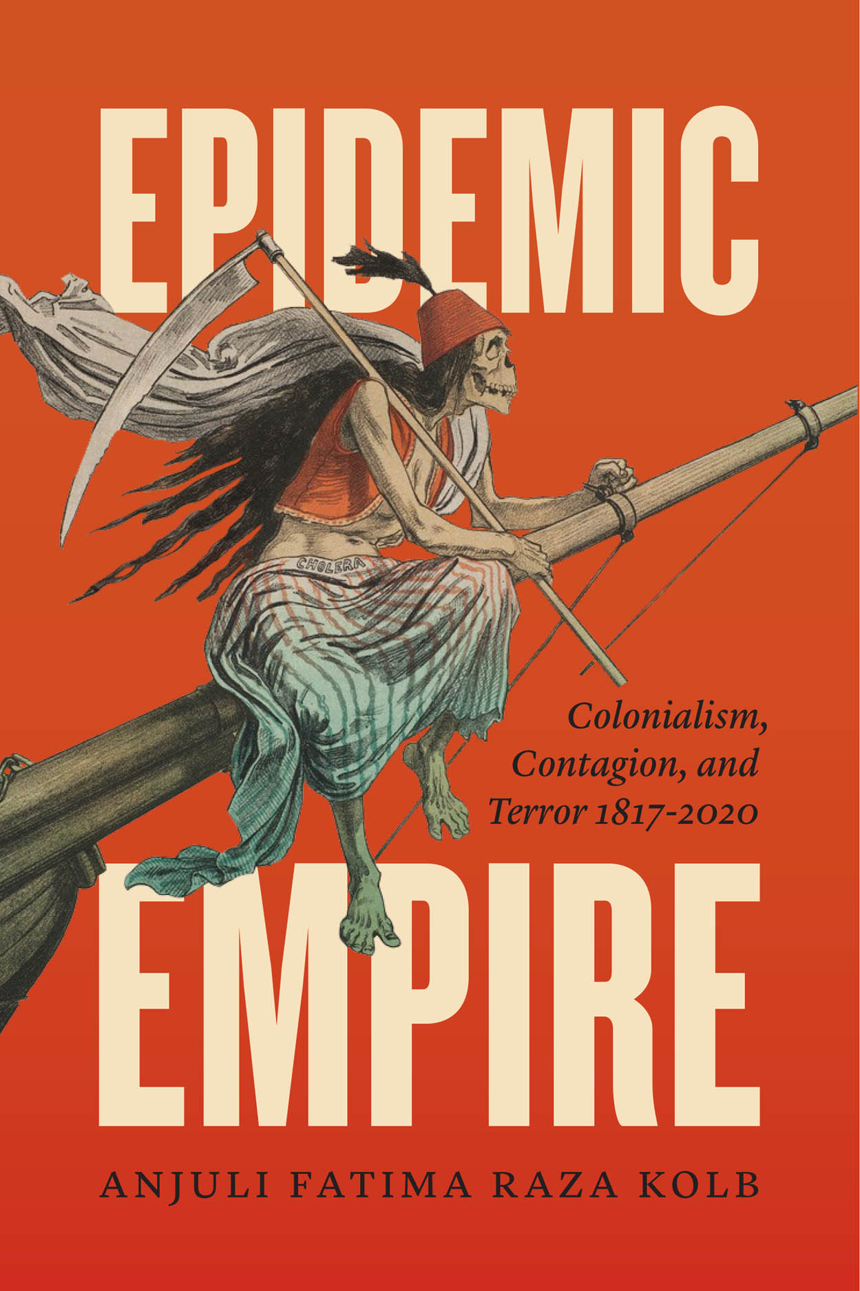 Epidemic Empire: Colonialism, Contagion, and Terror, 1817–2020