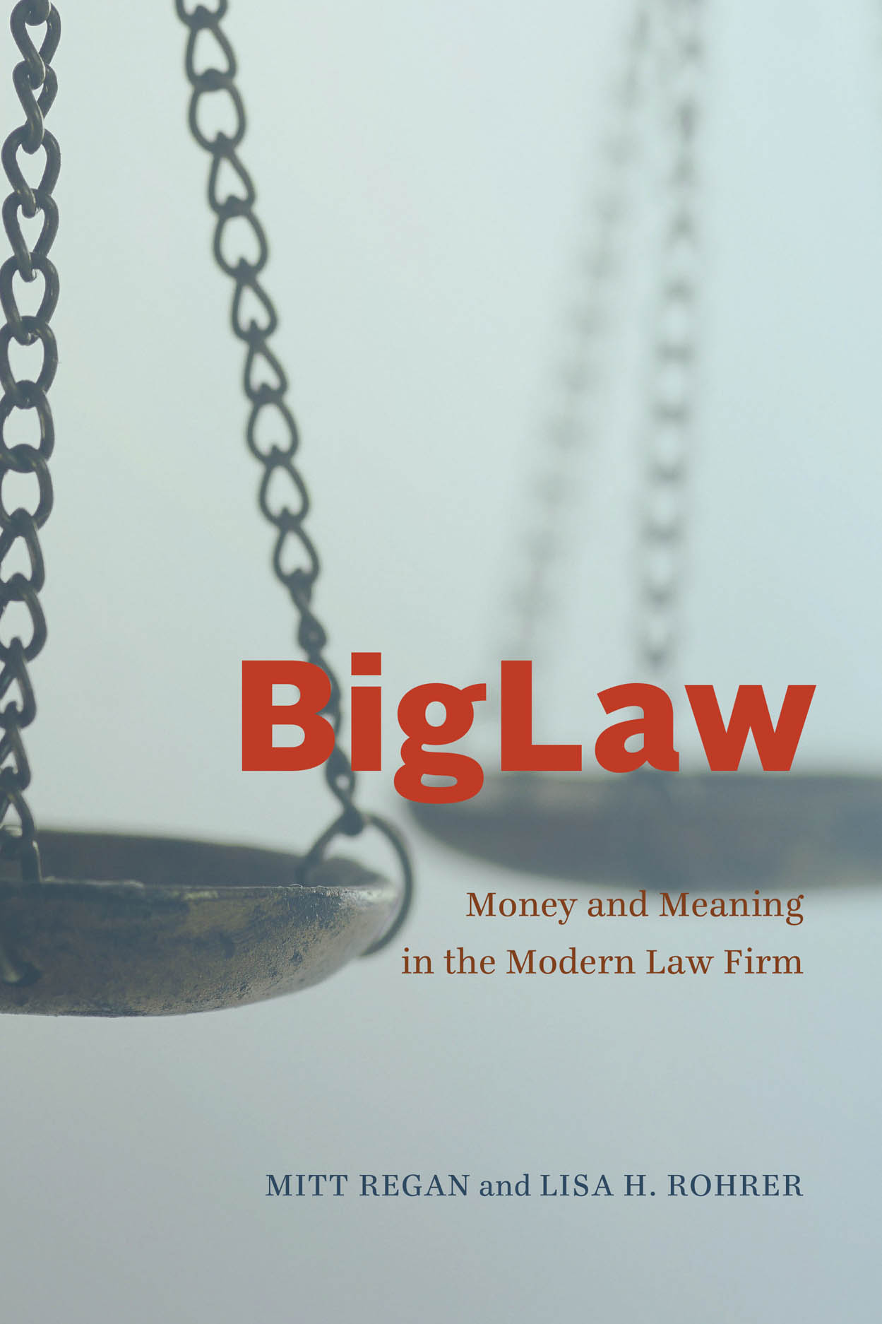 BigLaw: Money and Meaning in the Modern Law Firm