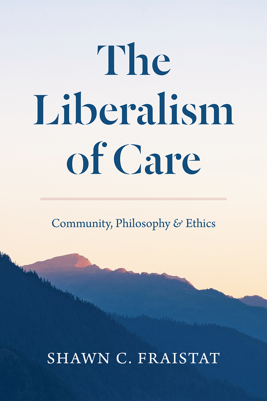 The Liberalism of Care: Community, Philosophy, and Ethics
