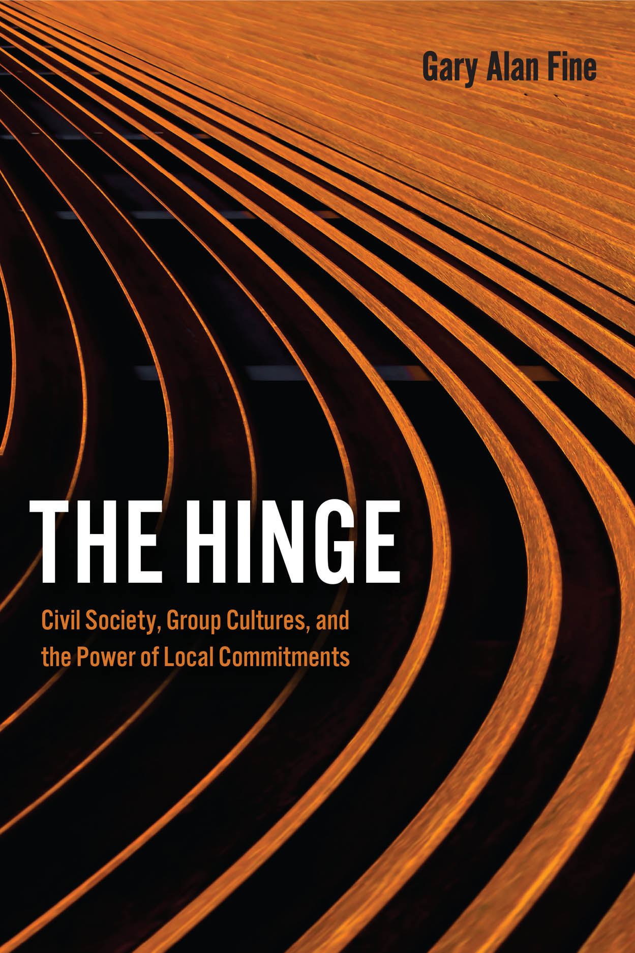 The Hinge: Civil Society, Group Cultures, and the Power of Local Commitments