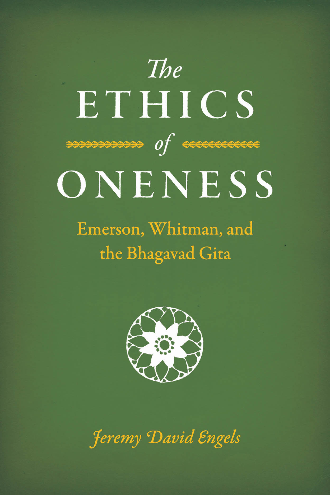 The Ethics of Oneness: Emerson, Whitman, and the Bhagavad Gita