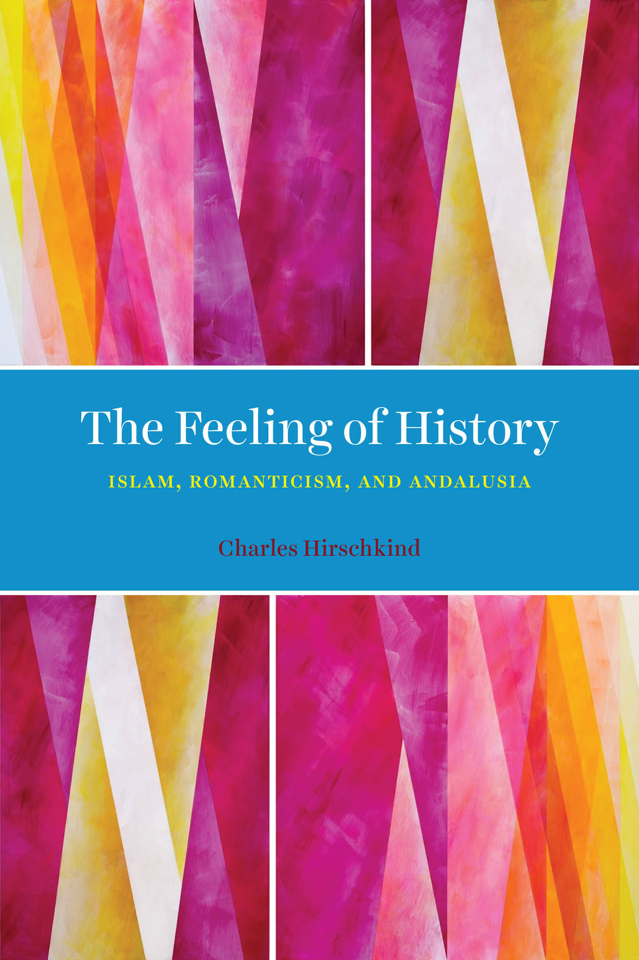 The Feeling of History: Islam, Romanticism, and Andalusia