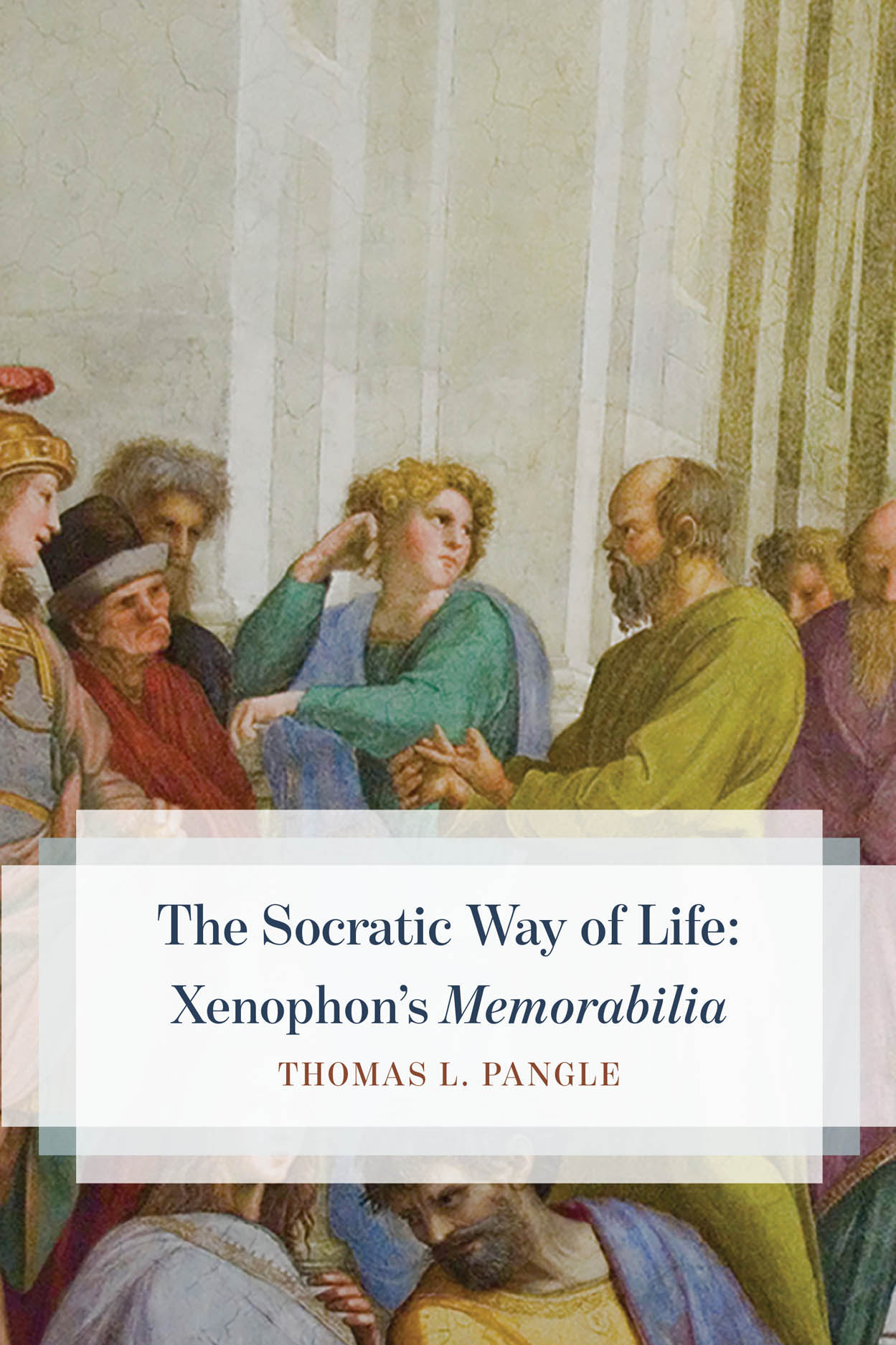 "The Socratic Way of Life: Xenophon's ""Memorabilia"""