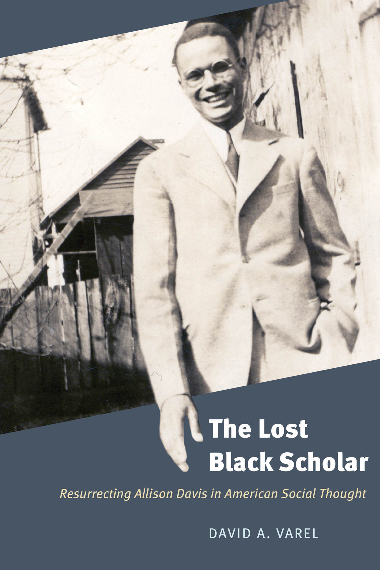 The Lost Black Scholar: Resurrecting Allison Davis in American Social Thought