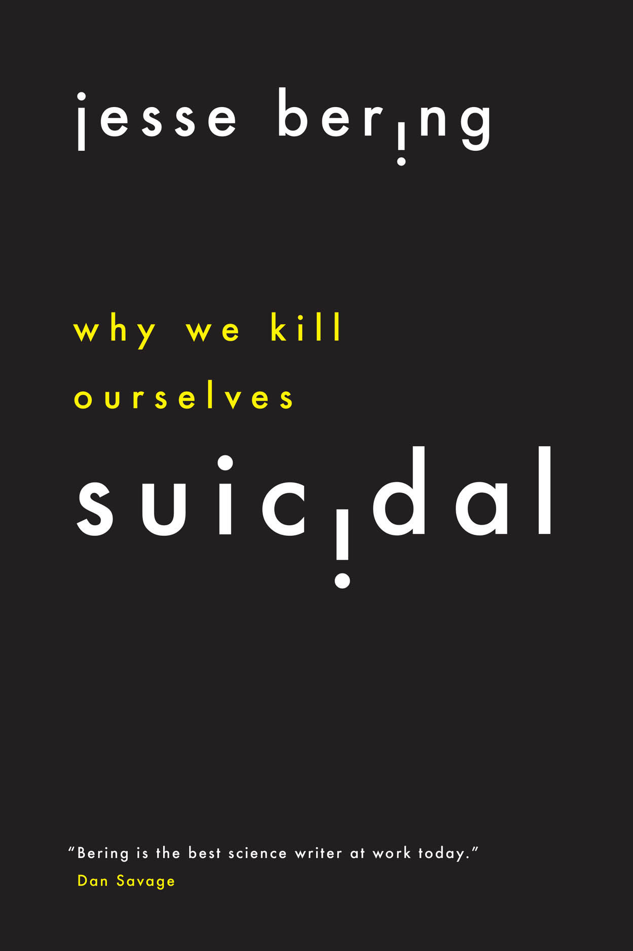 Suicidal: Why We Kill Ourselves