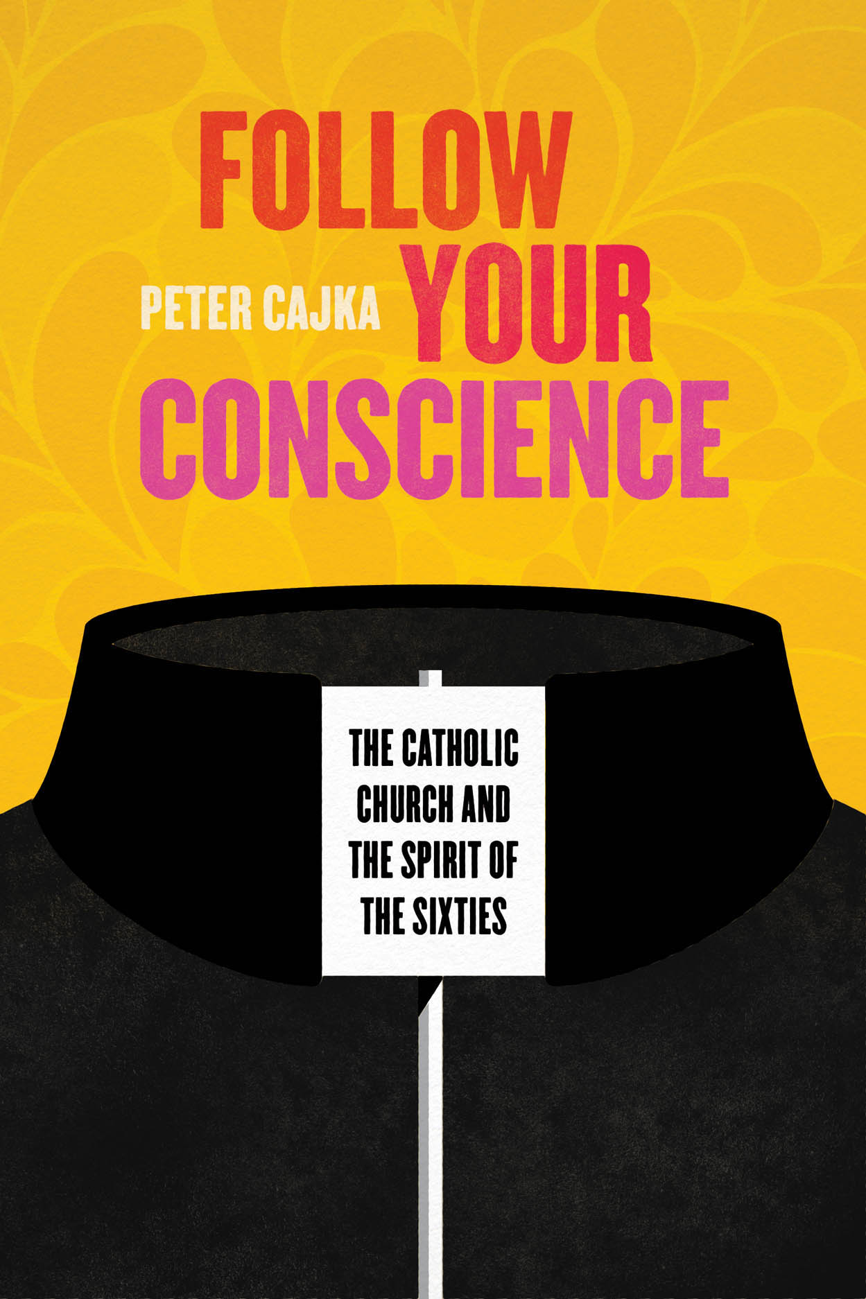 Follow Your Conscience: The Catholic Church and the Spirit of the Sixties