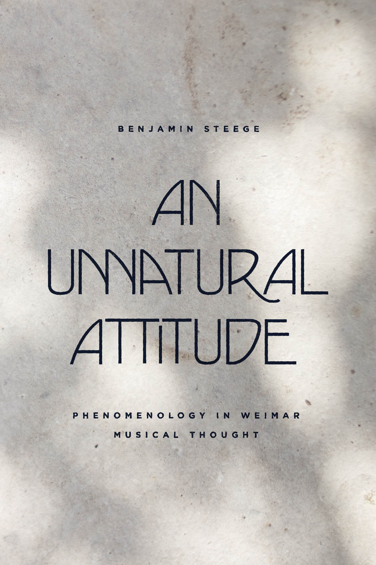 An Unnatural Attitude: Phenomenology in Weimar Musical Thought