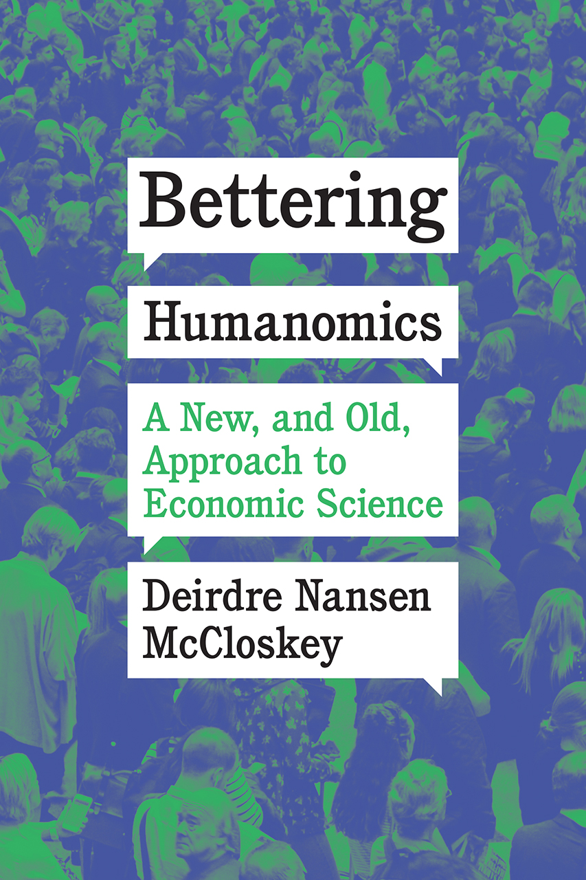 Bettering Humanomics: A New, and Old, Approach to Economic Science