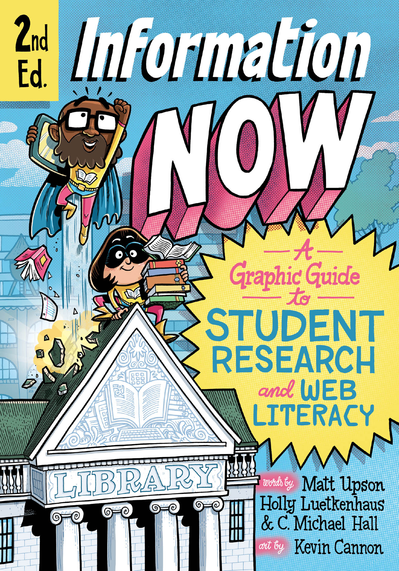 Information Now, Second Edition: A Graphic Guide to Student Research and Web Literacy