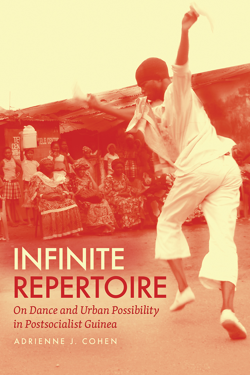 Infinite Repertoire: On Dance and Urban Possibility in Postsocialist Guinea