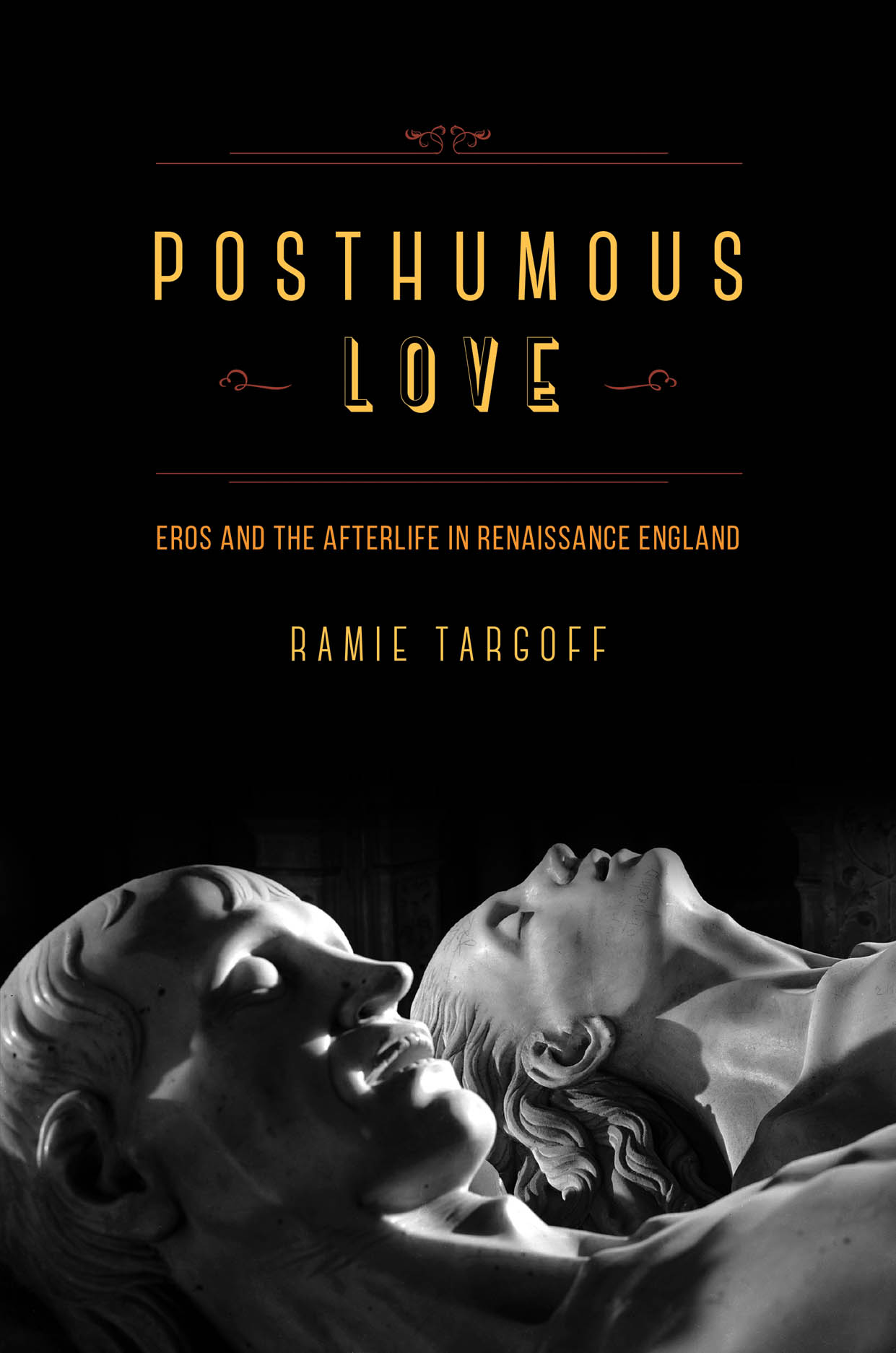 Posthumous Love: Eros and the Afterlife in Renaissance England