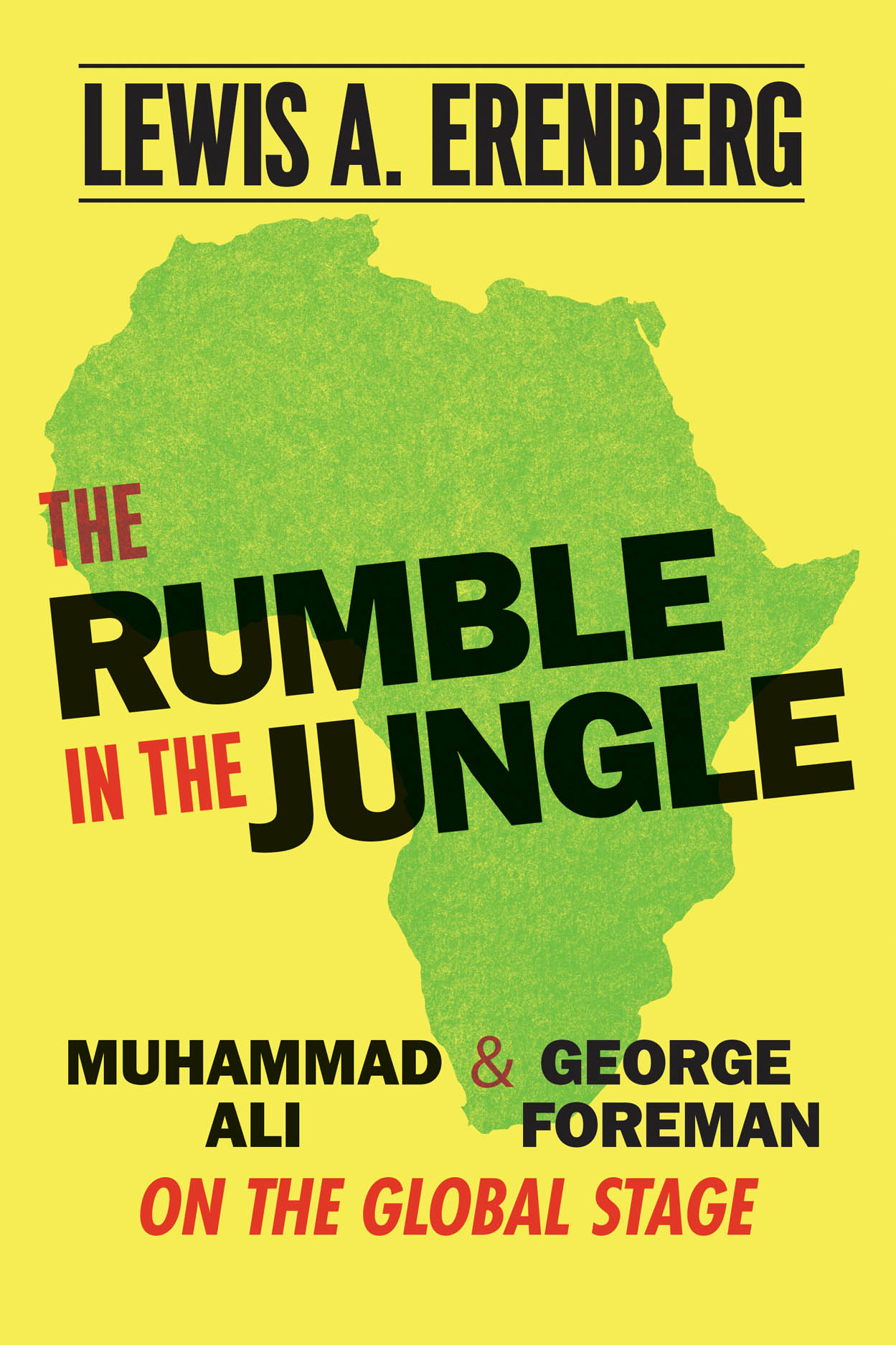 The Rumble in the Jungle: Muhammad Ali and George Foreman on the Global Stage