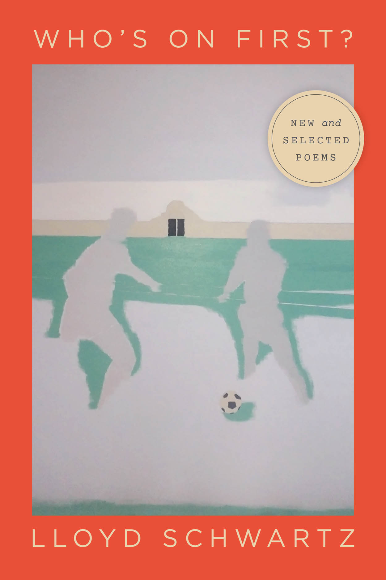 Who's on First?: New and Selected Poems