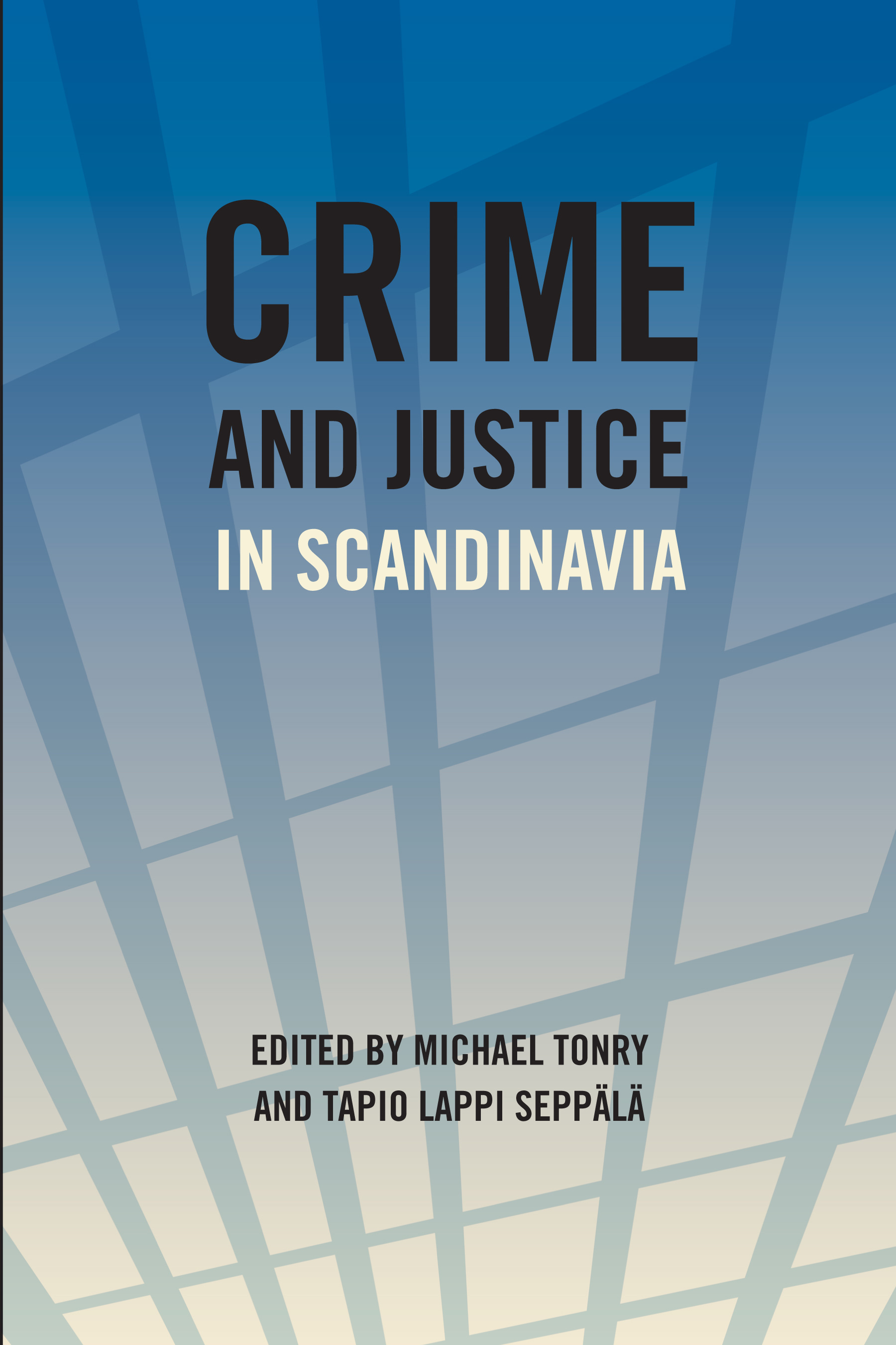 Crime and Justice, Volume 40: Crime and Justice in Scandinavia