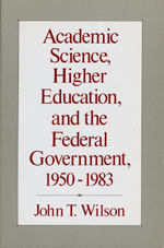 Academic Science, Higher Education, and the Federal Government, 1950-1983