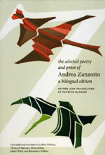 The Selected Poetry and Prose of Andrea Zanzotto