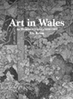 Art in Wales 1850-1980: An Illustrated History
