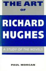 The Art of Richard Hughes: A Study of the Novels