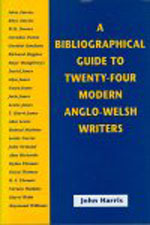 Bibliographical Guide to Twenty-four Modern Anglo-Welsh Writers, A