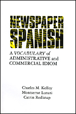 Newspaper Spanish: A Vocabulary of Administrative and Commercial Idiom