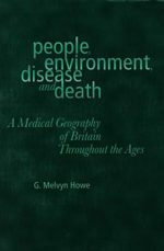 People, Environment, Disease and Death: A Medical Geography of Britain Throughout the Ages