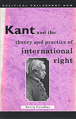 Kant and the Theory and Practice of International Right