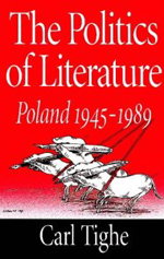The Politics of Literature: Poland 1945-1989
