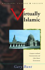 Virtually Islamic: Computer-mediated Communication & Cyber Islamic Environments